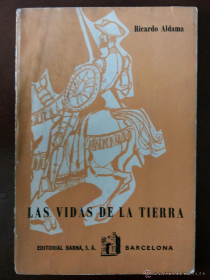 LAS VIDAS DE LA TIERRA, RICARDO ALDAMA. EDITORIAL BARNA. CIENCIAS COSMOLÓGICAS. SEGUNDO CURSO, 7ª ED (Libros Antiguos, Raros y Curiosos - Ciencias, Manuales y Oficios - Astronomía)
