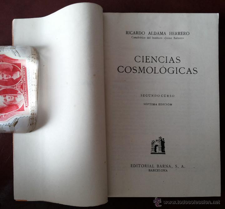 Libros antiguos: LAS VIDAS DE LA TIERRA, RICARDO ALDAMA. EDITORIAL BARNA. CIENCIAS COSMOLÓGICAS. SEGUNDO CURSO, 7ª ED - Foto 3 - 50684974
