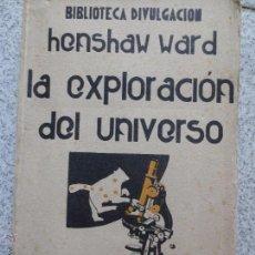 Libros antiguos: LA EXPLORACIÓN DEL UNIVERSO HENSHAW WARD EDIT M. AGUILAR AÑO 1931. Lote 50774997