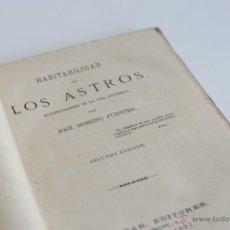 Livros antigos: LA HABITABILIDAD DE LOS ASTROS - JOSÉ MORENO FUENTES 1881. Lote 52131170