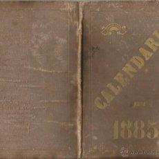 Libros antiguos: RAREZA ANTIGUO CALENDARIO PARA 1885 SANTORAL MERIDIANO CATALUÑA PRECIO 6 CUARTOS LIBRO COLECCIONISTA. Lote 52323004
