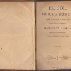Libros antiguos: EL SOL / P. A. SECCHI / 1879 / IMPRENTA BALDARAQUE SEVILLA. Lote 52390474