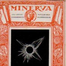 Libros antiguos: MINERVA VOL. 4. RESUM D'ASTRONOMÍA. E. FONTSERÈ. COL.LECCIÓ POPULAR DELS CONEIXEMENTS INDISPENSABLES. Lote 52487851