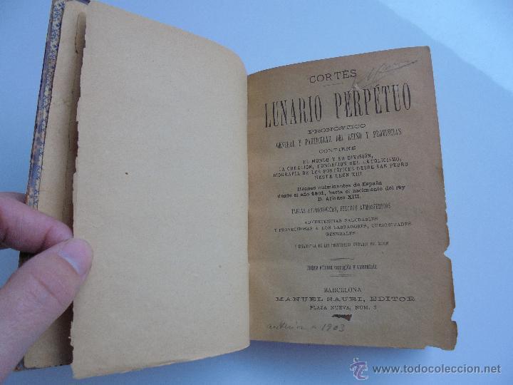 Libros antiguos: LUNARIO PERPETUO PRONOSTICO GENERAL Y PARTICULAR DEL REINO Y PROVINCIAS. CORTES. 1903?. VER FOTOS. - Foto 10 - 52590613