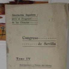Libros antiguos: CONGRESO DE SEVILLA TOMO IV, ASTRONOMÍA Y FÍSICA DEL GLOBO. Lote 52953783