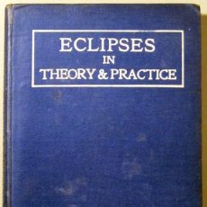 Libros antiguos: SEPHARIAL - ECLIPSES IN THEORY & PRACTICE - LONDON C. 1900. Lote 53542420