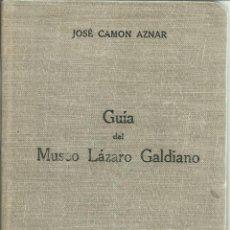Libros antiguos: GUÍA ABREVIADA DEL MUSEO LÁZARO GALDIANO. JOSÉ CAMÓN AZNAR. FUNDACIÓN LÁZARO GALDIANO. MADRID.1954. Lote 53952082