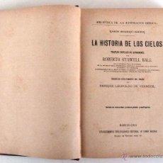 Libros antiguos: LAHISTORIA DE LOS CIELOS. TRATADO POPULAR DE ASTRONOMIA. ROBERTO STAWELL BALL. . Lote 53995816