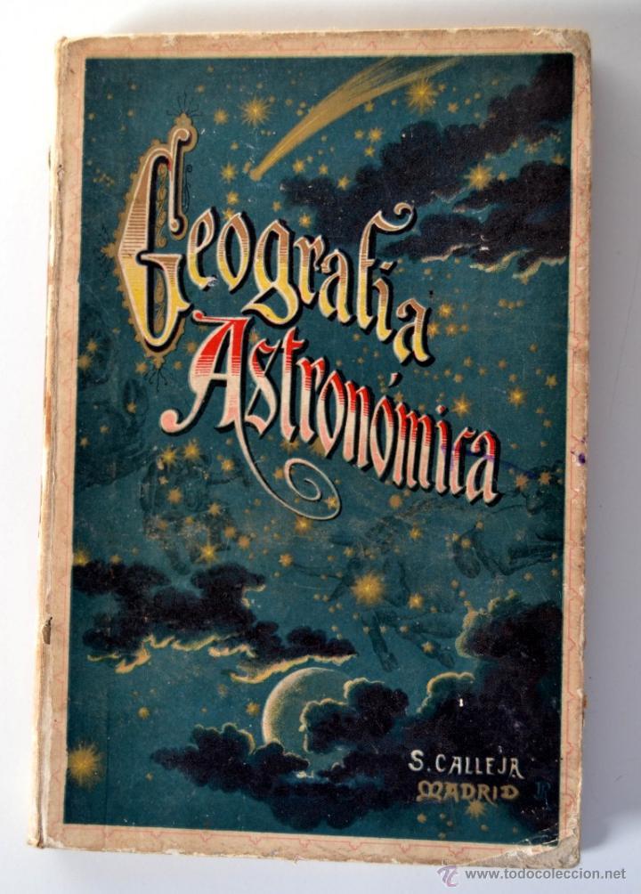 GEOGRAFÍA ASTRONÓMICA DE VÉLEZ DE ARAGÓN * SATURNINO CALLEJA 1896 (Libros Antiguos, Raros y Curiosos - Ciencias, Manuales y Oficios - Astronomía)