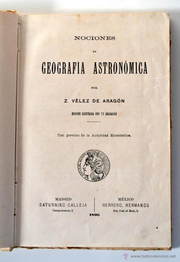 Libros antiguos: GEOGRAFÍA ASTRONÓMICA de VÉLEZ DE ARAGÓN * SATURNINO CALLEJA 1896 - Foto 2 - 54396854