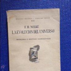 Libros antiguos: LA EVOLUCION DEL UNIVERSO F R NOLKE 1927. Lote 54591071