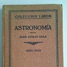Libros antiguos: ASTRONOMÍA. JOSÉ COMAS SOLÁ. EDITORIAL LABOR. AÑO 1933. Lote 54940835