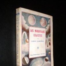 Libros antiguos: LAS MARAVILLAS CELESTES / TOMO I / CAMILO FLAMMARION. Lote 55774880