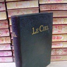 Libros antiguos: LE CIEL . NOUVELLE ASTRONOMIE PITTORESQUE . AUTOR : BERGET, ALPHONSE . Lote 56075708