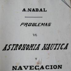 Libros antiguos: MANUSCRITO PROBLEMAS DE ASTRONOMÍA NAÚTICA Y NAVEGACIÓN A.NADAL BARCELONA 1904. Lote 57172321