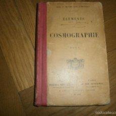 Libros antiguos: ÉLEMENTS DE COSMOGRAPHIE PAR F. J. COURS DE MATHÉMATIQUES ÉLÉMENTAIRES (1920) LIBRO EN FRANCÉS. Lote 57833214