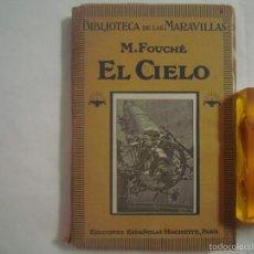 Libros antiguos: M.FOUCHÉ. EL CIELO. 1922. ILUSTRADA CON 72 GRABADOS.BIBLIOTECA DE LAS MARAVILLAS. Lote 58615379