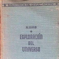 Libros antiguos: EXPLORACIÓN DEL UNIVERSO. HENSHAW WARD.. Lote 60413195