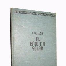 Libros antiguos: EL ENIGMA SOLAR. 1933. GULLÓN E.. Lote 61143711
