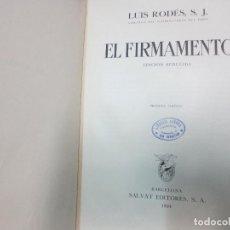 Libros antiguos: EL FIRMAMENTO LUIS RODÉS EDIT SALVAT AÑO 1934. Lote 62594628