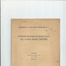 Libros antiguos: LA ESTACIÓN SISMOLÓGICA DE CARTUJA GRANADA Y SU LABOR CIENTÍFICA (1903-1928) M. Mª S NAVARRO NEUMANN. Lote 62714916