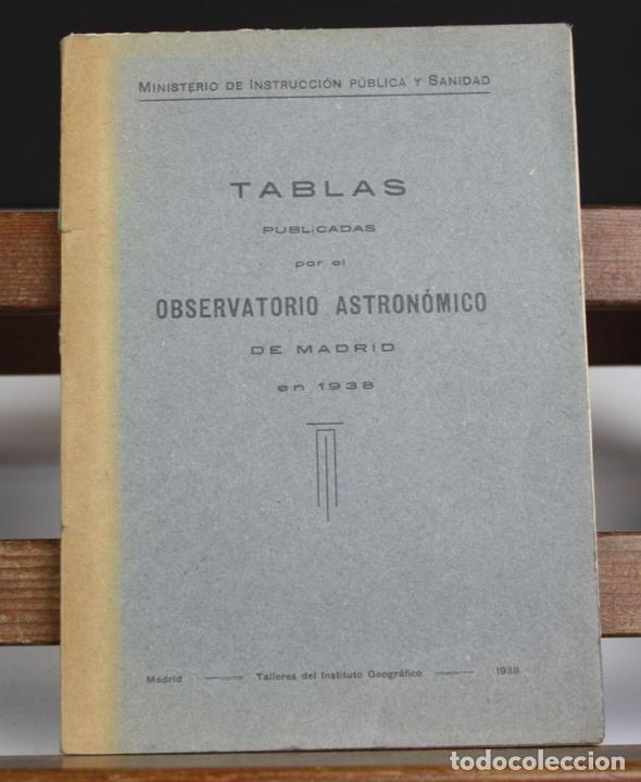 Libros antiguos: LP-318 - TABLAS PUBLICADAS POR EL OBSERVATORIO ASTRONÓMICO. TALL. INST. GEOGRÁFICO. 1938. - Foto 2 - 66206314