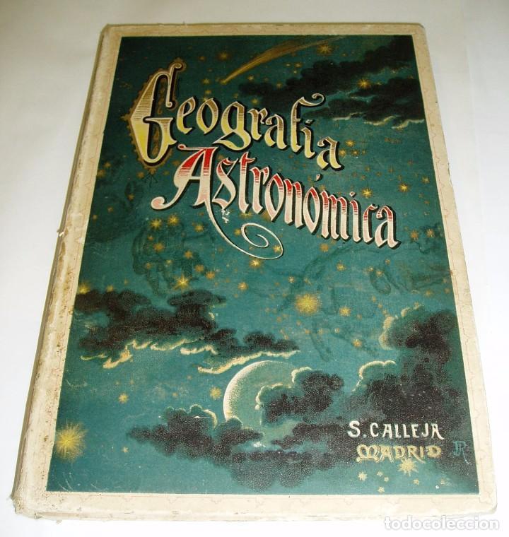 GEOGRAFÍA ASTRONÓMICA SATURNINO CALLEJA 1896 DE VÉLEZ DE ARAGÓN SATURNINO CALLEJA 1896 (Libros Antiguos, Raros y Curiosos - Ciencias, Manuales y Oficios - Astronomía)