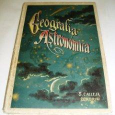 Libros antiguos: GEOGRAFÍA ASTRONÓMICA SATURNINO CALLEJA 1896 DE VÉLEZ DE ARAGÓN SATURNINO CALLEJA 1896. Lote 71393619