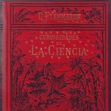 Libros antiguos: FLAMMARION, CAMILO: CURIOSIDADES DE LA CIENCIA. Lote 72896443