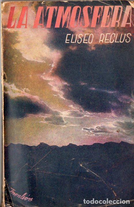 ELISEO RECLÚS : LA ATMÓSFERA (VALENCIA, S.F.) (Libros Antiguos, Raros y Curiosos - Ciencias, Manuales y Oficios - Astronomía)