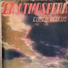 Libros antiguos: ELISEO RECLÚS : LA ATMÓSFERA (VALENCIA, S.F.). Lote 73778331