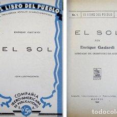 Libros antiguos: GASTARDI, ENRIQUE. EL SOL. 1930.. Lote 73900231