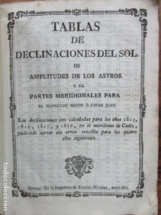 TABLAS DE DECLINACIONES DEL SOL DE AMPLITUDES DE LOS ASTROS..PARA 1813 A 1816. JORGE JUAN. C. 1812. (Libros Antiguos, Raros y Curiosos - Ciencias, Manuales y Oficios - Astronomía)