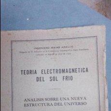 Libros antiguos: TEORIA ELECTROMAGNETICA DEL SOL FRIO -ANALISIS SOBRE UNA NUEVA ESTRUCTURA DEL UNUVERSO-ISAIAS ARAUJO. Lote 74747803