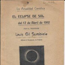 Libros antiguos: EL ECLIPSE DE SOL DEL 17 DE ABRIL DE 1912. LUIS GIL SUMBIELA .DEDICATORIA AUTÓGRAFA. VALENCIA. Lote 78113973