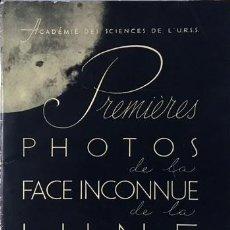Libros antiguos: PREMIÈRE PHOTOS DE LA FACE INCONNUE DE LA LUNE. (MOSCOU, 1960) PRIMERAS FOTOS DE LA LUNA . Lote 79128701
