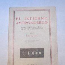 Libros antiguos: S.S.L.,PBRO,.EL INFÍRNO ASTRONOMÍCO,EXPLICACIÓN CIENTIL-. Lote 80206325