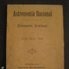 Libros antiguos: ASTRONOMIA RACIONAL Y ASTRONOMIA IRRACIONAL-ENRIQUE SANCHEZ BARCELONA AÑO 1901 -VER FOTOS-(V-10.071). Lote 80766002