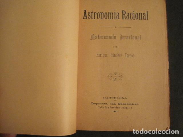 Libros antiguos: ASTRONOMIA RACIONAL Y ASTRONOMIA IRRACIONAL-ENRIQUE SANCHEZ BARCELONA AÑO 1901 -VER FOTOS-(V-10.071) - Foto 2 - 80766002