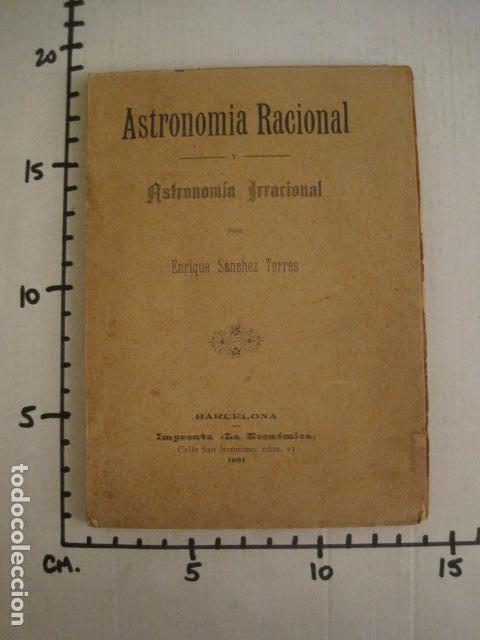 Libros antiguos: ASTRONOMIA RACIONAL Y ASTRONOMIA IRRACIONAL-ENRIQUE SANCHEZ BARCELONA AÑO 1901 -VER FOTOS-(V-10.071) - Foto 8 - 80766002