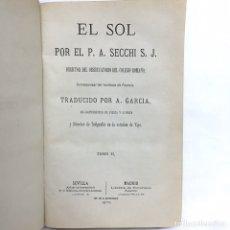 Libros antiguos: EL SOL SECCHI 1879 TOMO II ASTRONOMIA BALDARAQUE OBSERVATORIO COLEGIO ROMANO. Lote 81568842