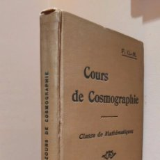 Libros antiguos: COURS DE COSMOGRAPHIE (1927. ASTRONOMÍA. MATEMÁTICAS. FÍSICA. TEXTO EN FRANCÉS) CON CARTA CELESTE.. Lote 83824580