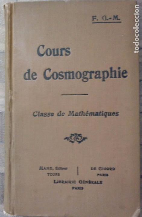 Libros antiguos: COURS DE COSMOGRAPHIE (1927. ASTRONOMÍA. MATEMÁTICAS. FÍSICA. TEXTO EN FRANCÉS) Con Carta Celeste. - Foto 2 - 83824580