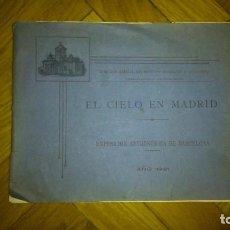Libros antiguos: EL CIELO EN MADRID. EXPOSICIÓN ASTRONÓMICA DE BARCELONA 1921. ATLAS CELESTE. Lote 84381548
