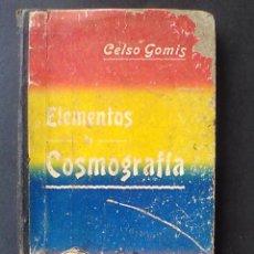 Libros antiguos: ELEMENTOS DE COSMOGRAFIA POR D. CELSO GOMIS, BIBLIOTECA DE PRIMERA ENSEÑANZA, LUIS TASO ED 1902. Lote 86983132