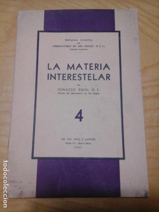 LA MATERIA INTERESTELAR, IGNACIO PUIG, S. J., OBSERVATORIO SAN MIGUEL. 1937 TALLERES MOLY LASSERRE (Libros Antiguos, Raros y Curiosos - Ciencias, Manuales y Oficios - Astronomía)