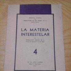 Libros antiguos: LA MATERIA INTERESTELAR, IGNACIO PUIG, S. J., OBSERVATORIO SAN MIGUEL. 1937 TALLERES MOLY LASSERRE. Lote 87197580