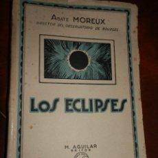 Libros antiguos: LOS ECLIPSES.ABATE MOREUX,C.1925.RUSTICA,M.AGUILAR EDITOR,170 PP.19X13. Lote 88877296