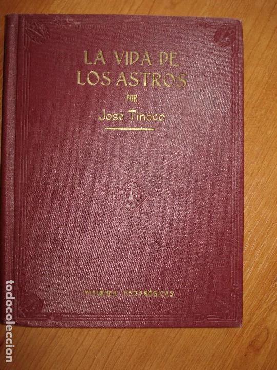 LA VIDA DE LOS ASTROS - JOSE TINOCO - 2º EDICION 1933 (Libros Antiguos, Raros y Curiosos - Ciencias, Manuales y Oficios - Astronomía)