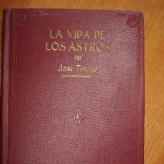 Libros antiguos: LA VIDA DE LOS ASTROS - JOSE TINOCO - 2º EDICION 1933. Lote 88965464